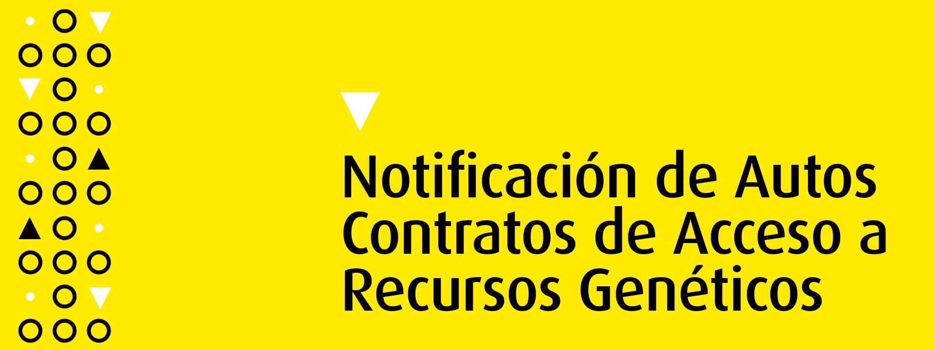 Notificaciones de auto al Contrato de Acceso a Recursos Genéticos | Uniandes